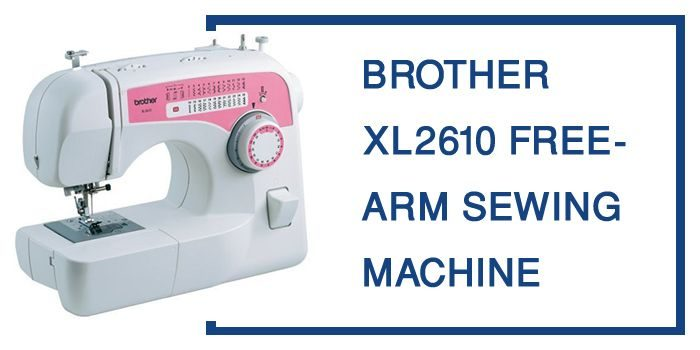 BROTHER XL2610 FREE-ARM SEWING MACHINE review