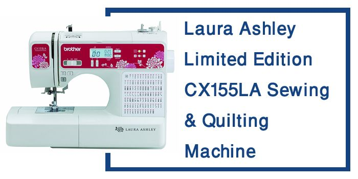 Laura Ashley Cx155la Review Sewing Amp Quilting Machine