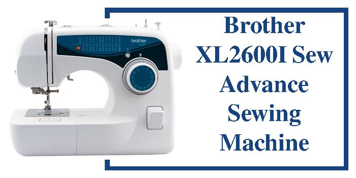 Brother Xl2600i Review Sew Advance Free Arm Sewing Machine