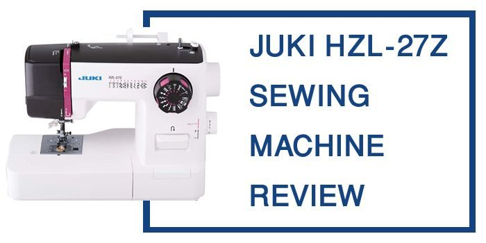 JUKI HZL-27Z Sewing Machine Review