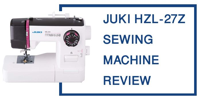 JUKI HZL-27Z Sewing Machine Review | Buying Guide