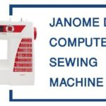 JANOME DC2015 REVIEW COMPUTERIZED SEWING MACHINE
