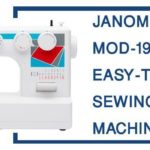 Janome MOD-19 Review Easy-to-Use Sewing Machine