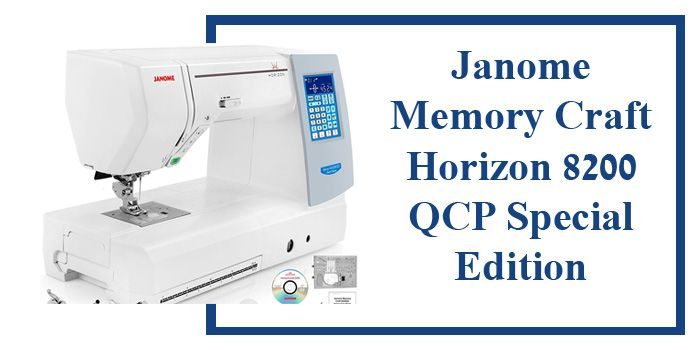 Janome Memory Craft Horizon 8200 QCP Special Edition review