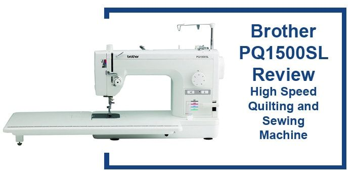 Brother PQ40SL Review High Speed Quilting And Sewing Machine Adorable Brother Pq1500sl Sewing Machine