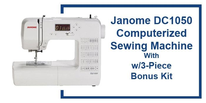 Janome DC1050 Reviews
