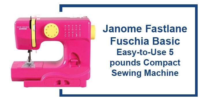 Janome Fastlane Fuschia Basic review